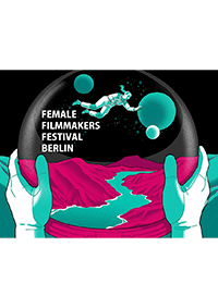 FEMALE FILMMAKERS FESTIVAL BERLIN